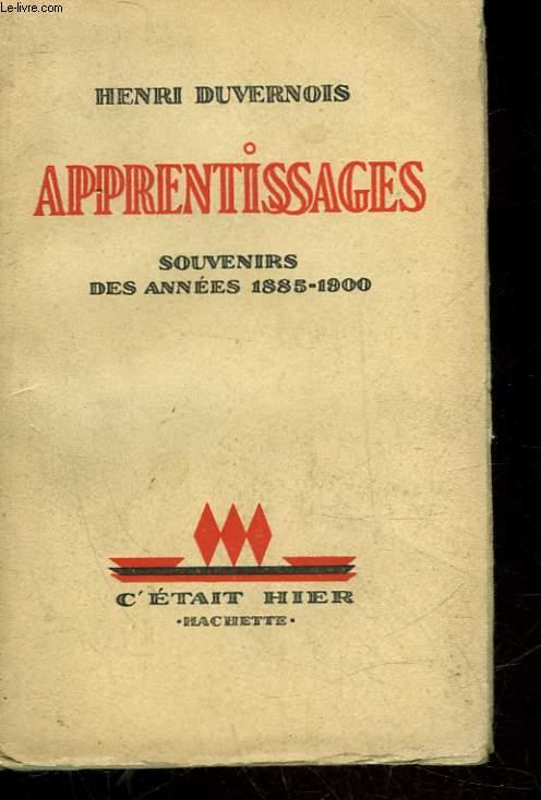 APPRENTISSAGES - SOUVENIRS DES ANNEES 1885-1900