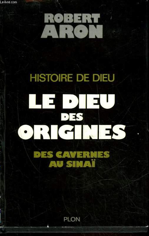 HISTOIRE DE DIEU LE DIEU DES ORIGINES