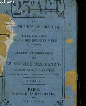 REGLEMENT PROVISOIRE SUR LE SERVICE DES CANONS DE 80 A 90 MILLIMETRES