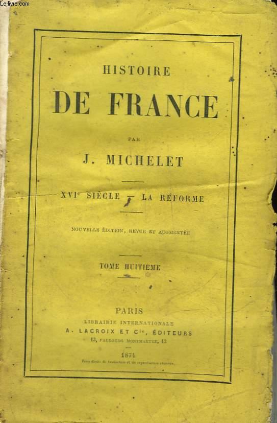HISTOIRE DE FRANCE - TOME 11 - 17° SIECLE - HENRI IV ET RICHELIEU
