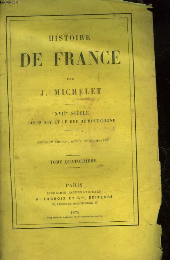 HISTOIRE DE FRANCE - TOME 14 - 17° SIECLE - LOUIS 14 ET LE DUC DE BOURGOGNE