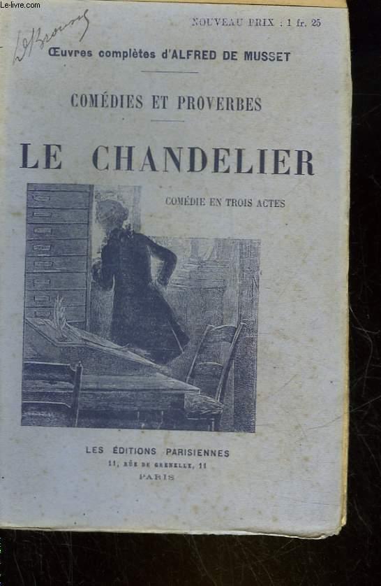 LE CHANDELIER - COMEDIE EN TROIS ACTES
