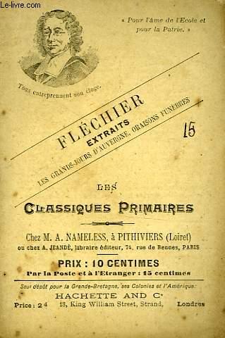 LES CLASSIQUES PRIMAIRES - EXTRAITS - ARRIVEE DES MAGISTRATS DES GRANDS-JOURS A CLERMONT - LES DAMES DE CLERMONT - UNE AVENTURE DE MLLE DE SCUDERY - UN TYRANNEAU DE PROVINCE - EFFETS DES GRANDS-JOURS - MORTS DE TURENNE - JULIE D'ANGENNES
