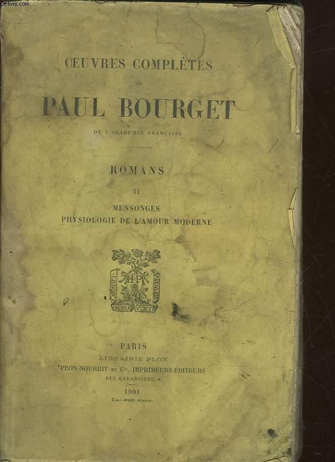 OEUVRES COMPLETES DE PAUL BOURGET - ROMANS - 2 - MENSONGES PHYSIOLOGIE DE L'AMOUR MODERNE