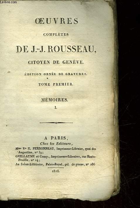 OEUVRES DE J.J. ROUSSEAU CITOYEN DE GENEVE - TOME 1 - MEMOIRES 1