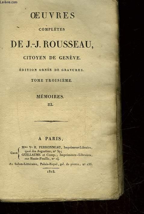 OEUVRES DE J.J. ROUSSEAU CITOYEN DE GENEVE - TOME 3 - MEMOIRES 3