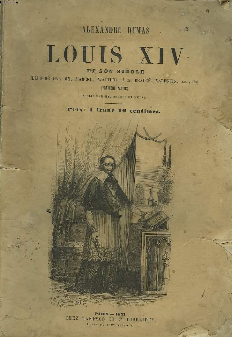 LOUIS 14 ET SON SIECLE - PREMIERE PARTIE