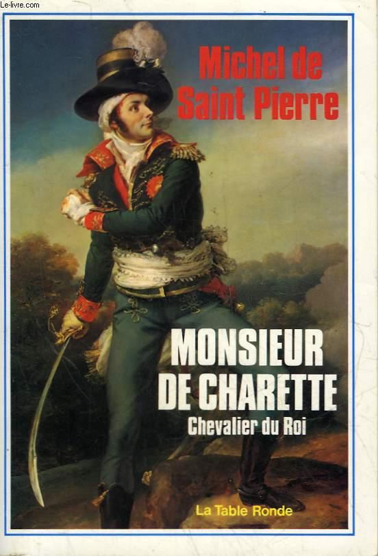 MONSIEUR DE CHARETTE CHEVALIER DU ROI