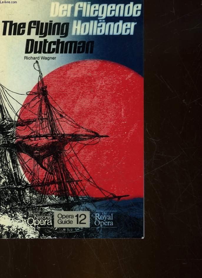 DER FLIEGENDE HOLLANDER - THE FLYING DUTCHMAN - OPERA GUIDE N°12