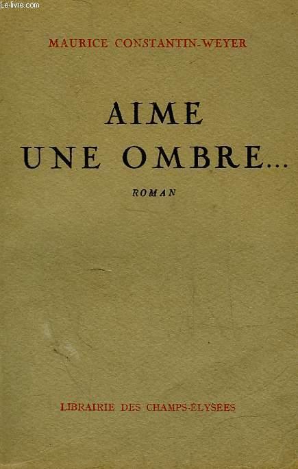 AIM UNE OMBRE...