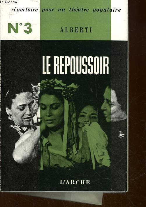 LE REPOUSSOIR - FABLE DE L'AMOUR ET DES VIEILLES - TROIS ACTES