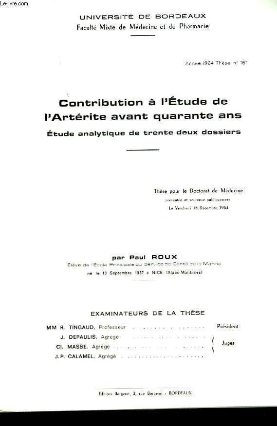 CONTRIBUTION A L'ETUDE DE L'ARTERITE AVANT QUARANTE ANS - ETUDE ANALYTIQUE DE TRENTE DEUX DOSSIERS - N°161