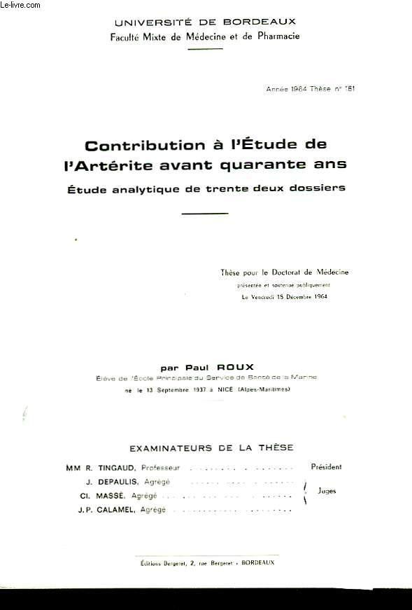 CONTRIBUTION A L'ETUDE DE L'ARTERITE AVANT QUARANTE ANS - ETUDE ANALYTIQUE DE TRENTE DEUX DOSSIERS - N°164