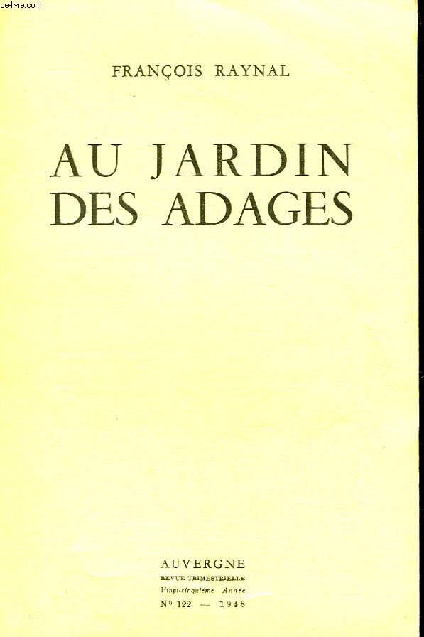 AUVERGNE - REVUE TRIMESTRIELLE - 25° ANNEE - N°122 - AU JARDIN DES ADAGES