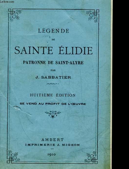 LEGENDE DE SAINTE ELIDIE PATRONNE DE SAINT ALYRE