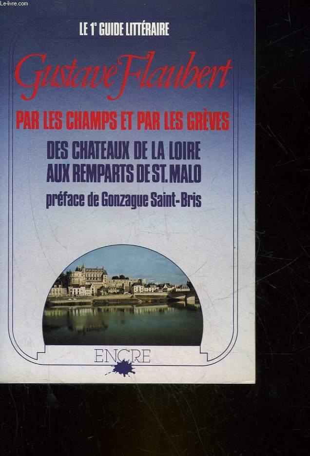 PAR LES CHAMPS ET PAR LES GREVES - DES CHATEAUX DE LA LOIRE AUX REMPARTS DE SAINT-MALO
