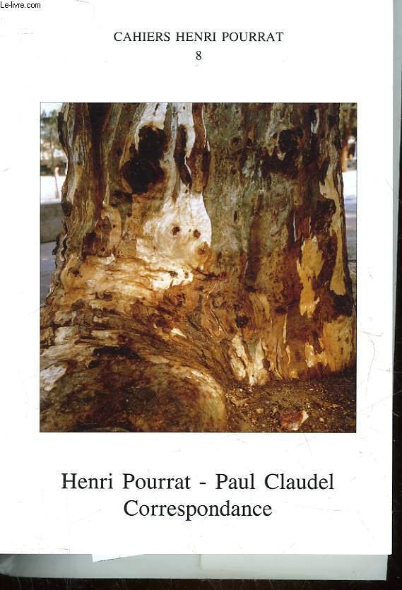 CAHIERS HENRI POURRAT - 8 - HENRI POURRAT - PAUL CLAUDEL - CORRESPONDANCE