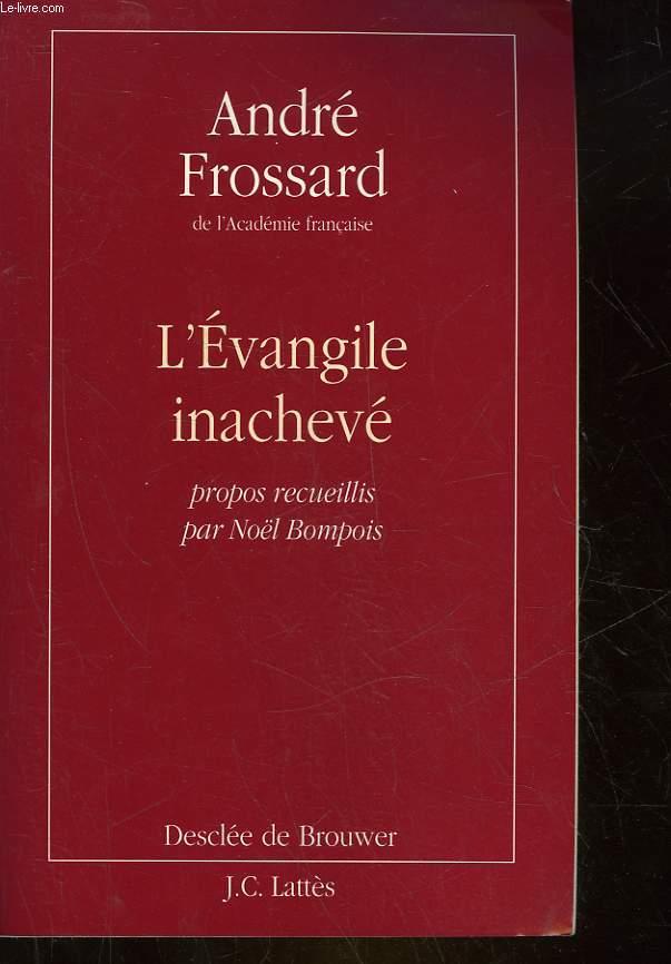 L'EVANGILE INACHEVE