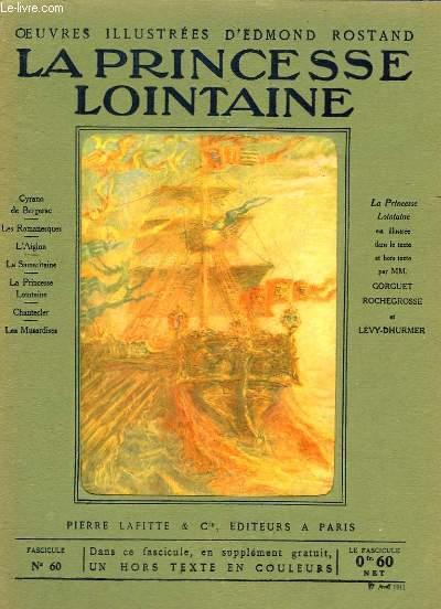 OEUVRES ILLUSTREES D'EDMOND ROSTAND - FASCICULE N° 60 - LA PRINCESSE LOINTAINE (FIN)