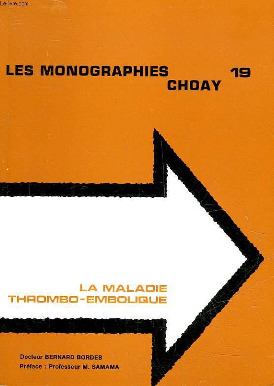 LES MONOGRAPHIES CHOAY  19 - LA MALADIE THROMBO-EMBOLIQUE