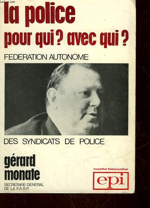 LA POLICE POUR QUI AVEC QUI?