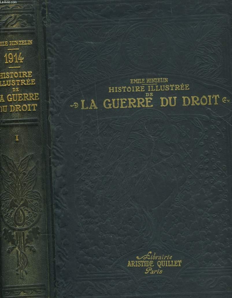 1914 - HISTOIRE ILLUSTREE DE LA GUERRE DU DROIT - 3 TOMES