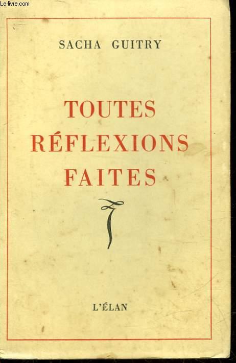 TOUTE REFLEXIONS FAITES