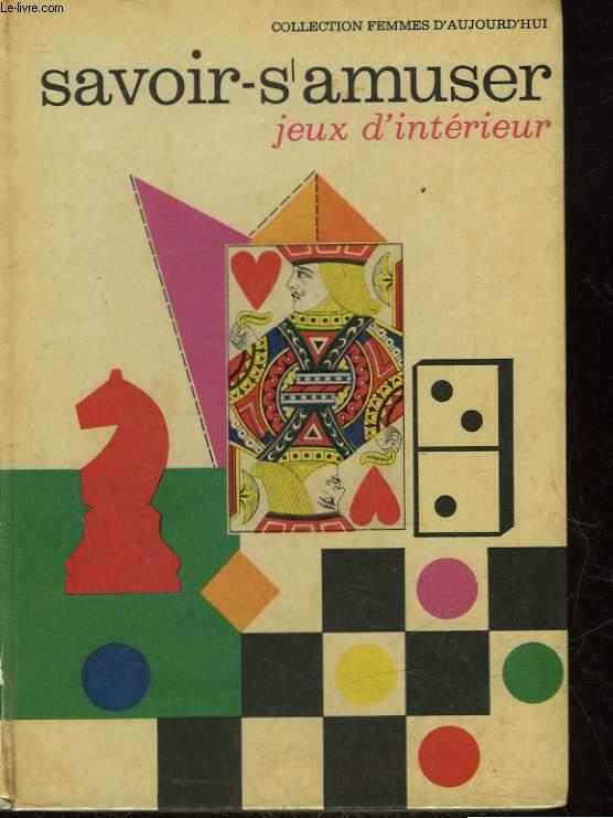 LE SAVOIR-S'AMUSER - TOME 2 - JEUX D'INTERIEUR