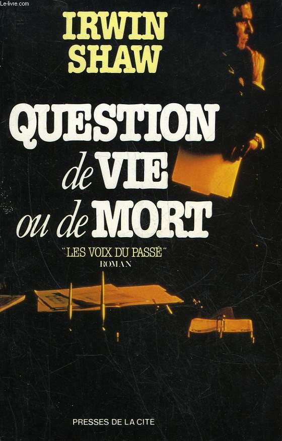 LES VOIX DU PASSE - QUESTION DE VIE OU DE MORT