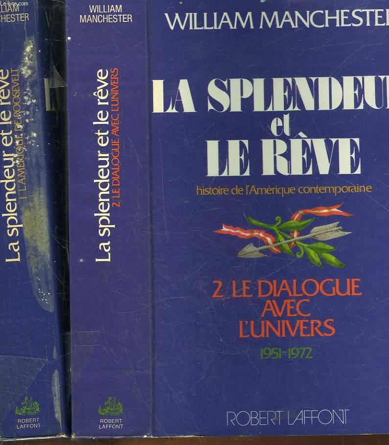 LA SPLENDEUR ET LE REVE - 2 TOMES