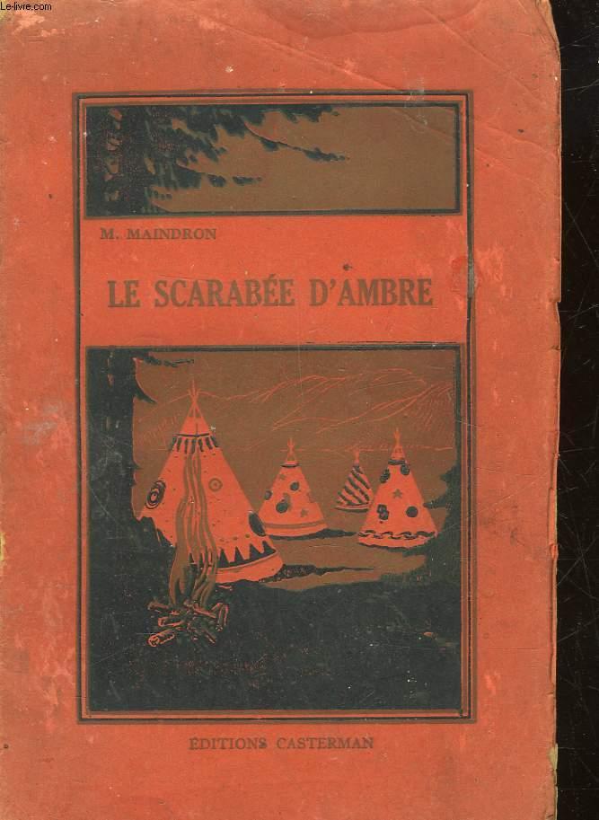 LE SCARABEE D'AMBRE AVENTURES DANS L'ILE DE SUMATRA D'UN ANGLAIS, D'UN MISSIONNAIRE ET DE DEUX NATURALISTES