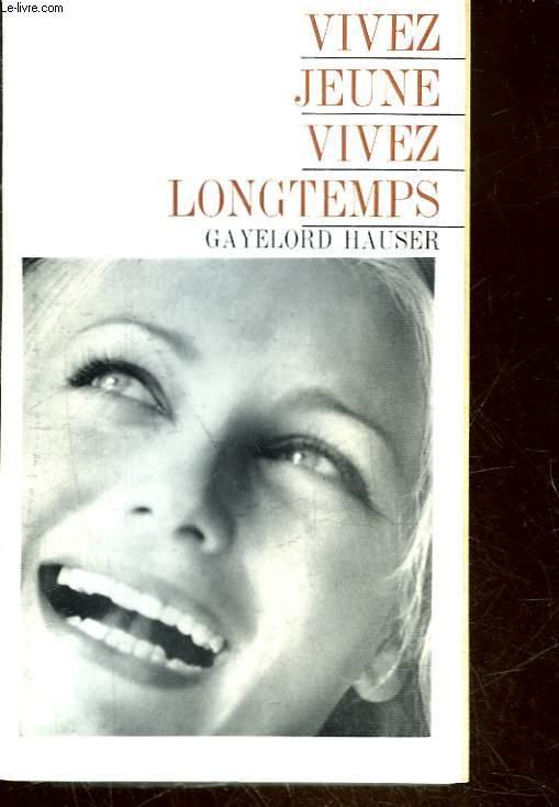 VIVEZ JEUNES VIVEZ LONGTEMPS - LOOK YOUNGER LIVE LONGER