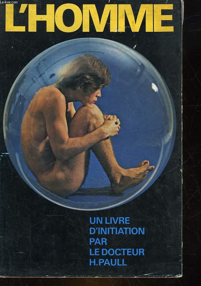 L'HOMME - TRAITE COMPLET D'INITIATION SUR L'HOMME