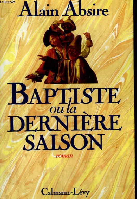 BAPTISTE OU LA DERNIERE SAISON