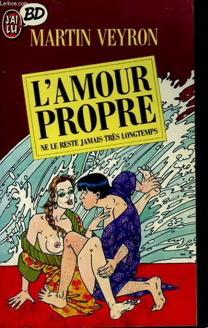 L'AMOUR PROPRE NE LE RESTE JAMAIS TRES LONGTEMPS