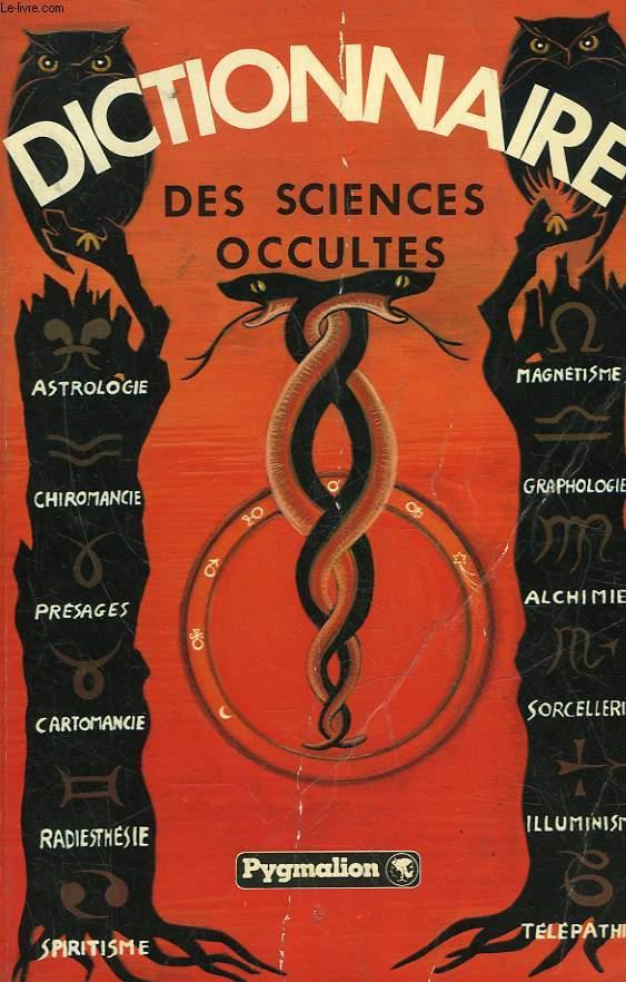 DICTIONNAIRE DES SCIENCES OCCULTES - SUIVI D'UN - DICTIONNAIRE DES SONGES