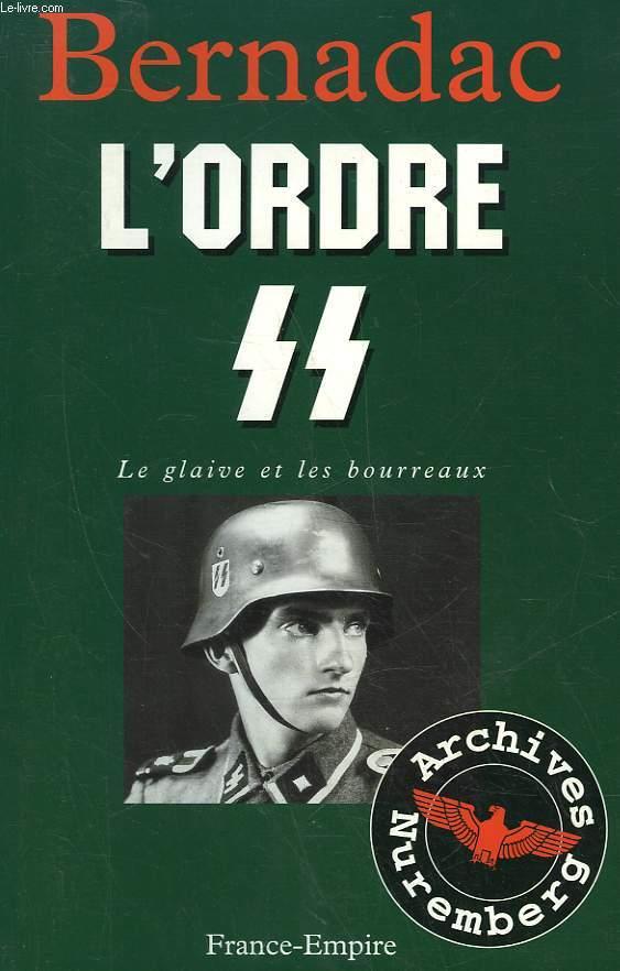 L'ORDRE S.S. - LA GLAIVE ET LE BOURREAUX