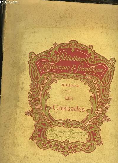 LES CROISADES - EXTRAIT DES OEUVRES DE MICHAUD