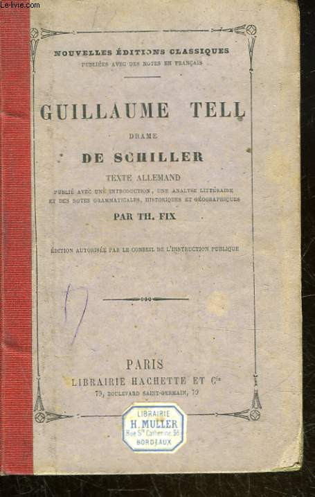 GUILLAUME TELL DRAME DE SCHILLER - WILHELM TELL SCHAUSPIEL VON SCHILLER