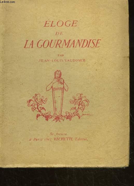 ELOGE DE LA GOURMANDISE