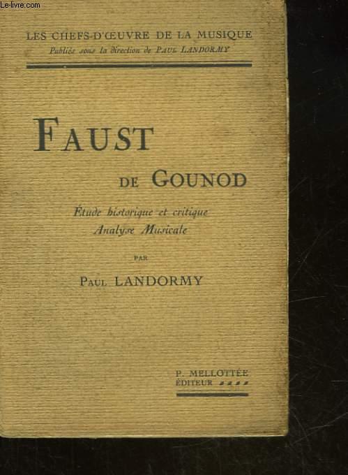 FAUST DE GOUNOD - ETUDE HISTORIQUE ET CRITIQUE ANALYSE MUSICALE