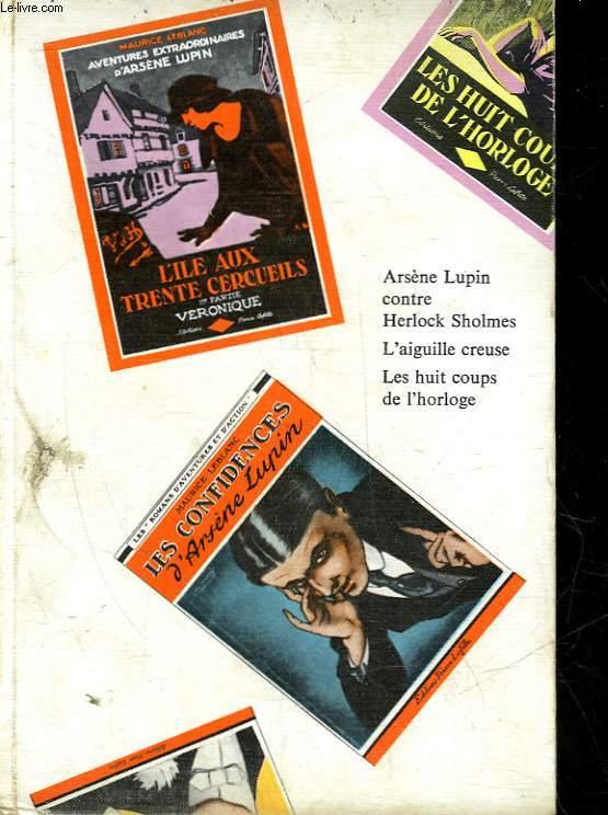 LES AVENTURES D'ARSENE LUPIN - TOME 2 - ARSENE LUPIN CONTRE HERLOCK SHOLMES, L'AIGUILLE CREUSE, LES HUIT COUPS DE L'HORLOGE