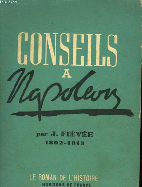 CONSEILS A NAPOLEON [1802-1813]