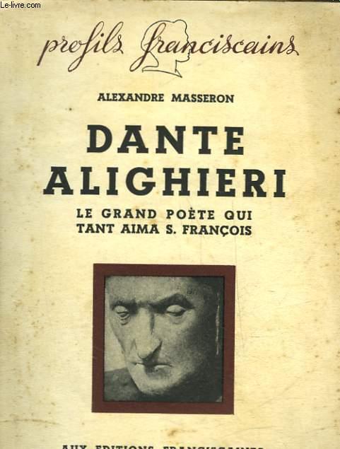 DANTE ALIGHIERI - LE GRAND POETE QUI TANT AIMA SAINT FRANCOIS