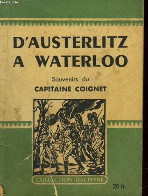 SOUVENIRS DU CAPITAINE COIGNET - D'AUSTERLITZ A WATRLOO