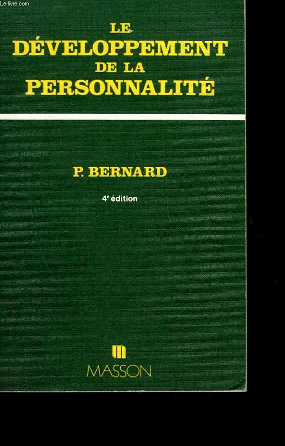 LE DEVELOPPEMENT DE LA PERSONNALITE - INITIATION A LA COMPREHENSION DU COMPORTEMENT HUMAIN ET DES RELATIONS INTERPERSONNELLES