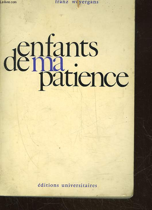 ENFANTS DE MA PATIENCE