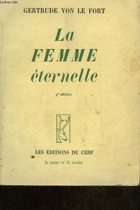 LE COEUR ET LA CROIX - 6 - LA FEMME ETERNELLE - LA FEMME DANS LE TEMPS, LA FEMME HORS DU TEMPS