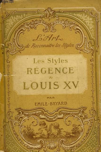 L'ART DE RECONNAITRE LES STYLES - LES STYLES REGENCE ET LOUIS 15