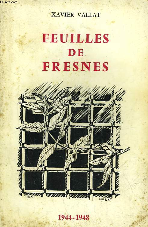 FEUILLES DE FRESNES 1944 - 1948